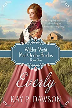 Everly (Wilder West Series Book 1) by [Dawson, Kay P.]