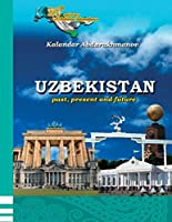 Uzbekistan: past, present and future