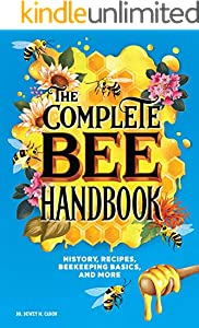 The Complete Bee Handbook: History, Recipes, Beekeeping Basics, and More (English Edition)