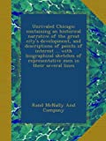 Unrivaled Chicago; containing an historical narrative of the great city's development, and descriptions of points of interest ... with biographical sketches of representative men in their several lines 画像