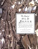 The Book of Old Silver: English * American * Foreign 画像