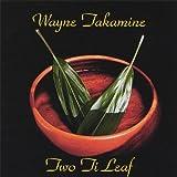 Two Ti Leaf / Wayne Takamine