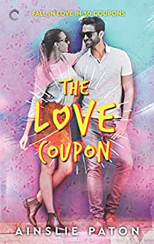 The Love Coupon (Stubborn Hearts Book 2) by [Paton, Ainslie]