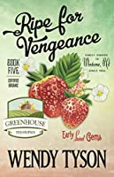 Ripe For Vengeance (A Greenhouse Mystery)
