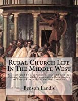 Rural Church Life in the Middle West: As Illustrated by Clay County, Iowa and Jennings County, Indiana With Comparative Data Studies of Thirty-five Middle Western Counties