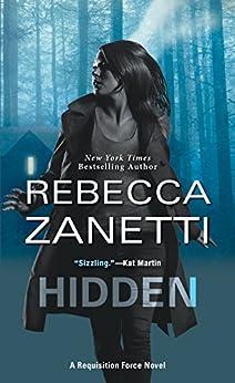 Hidden (A Requisition Force Novel) by [Zanetti, Rebecca]