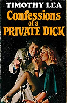 Confessions of a Private Dick (Confessions, Book 14) by [Lea, Timothy]