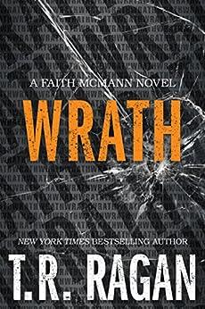 Wrath (Faith McMann Trilogy Book 3) by [Ragan, T.R.]