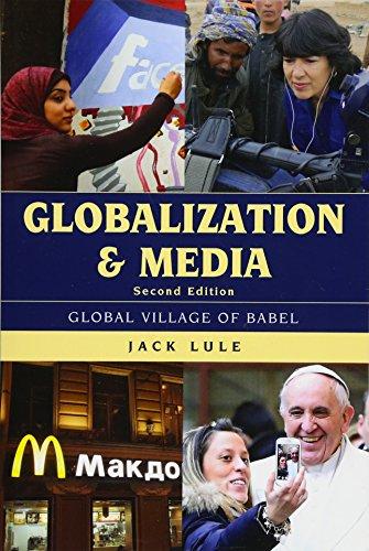 Download Globalization and Media: Global Village of Babel 1442244585