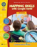 Mapping Skills with Google Earth™ - Big Book Gr. PK-8 (English Edition)