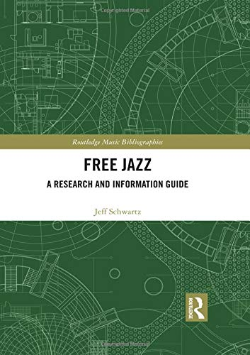 Download Free Jazz: A Research and Information Guide (Routledge Music Bibliographies) 113823267X