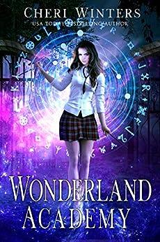 Wonderland Academy: Book 1 by [Winters, Cheri]