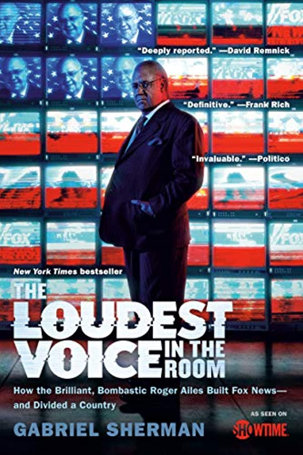 The Loudest Voice in the Room: How the Brilliant, Bombastic Roger Ailes Built Fox News--and Divided a Country (English Edition)