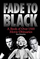 Fade to Black: A Book of Film Obituaries