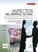 Aspectos del español actual. Methodik / Didaktik: Decripción, Enseñanza y Aprendizaje (L1 y L2)