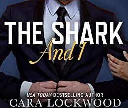 The Shark and I by [Lockwood, Cara]