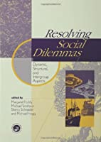 Resolving Social Dilemmas: Dynamic, Structural, and Intergroup Aspects
