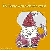 サンタが世界を盗んだ日: Father Christmas was thief's reincarnation みなみ まさあき Chapter Book 画像