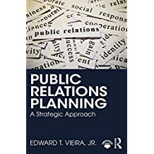Public Relations Planning: A strategic approach