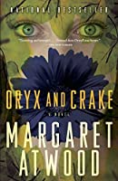 Oryx and Crake by Margaret Atwood(2004-05)
