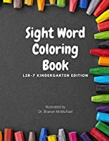 Sight Word Coloring Book: Kindergarten sight word coloring book; learn how to read sight words