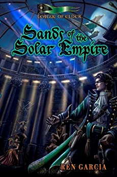 Sands of the Solar Empire (The Belmont Saga Book 1) by [Garcia, Ren]