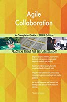 Agile Collaboration A Complete Guide - 2020 Edition