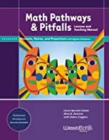 Math Pathways & Pitfalls: Percents, Ratios, and Proportions With Algebra Readiness, Lessons and Teaching Manual, Grades 6-8