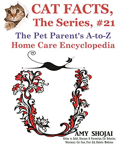 Cat Facts, The Series #21: The Pet Parent's A-to-Z Home Care Encyclopedia (English Edition)