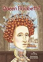 Who Was Queen Elizabeth? (Who Was...?)