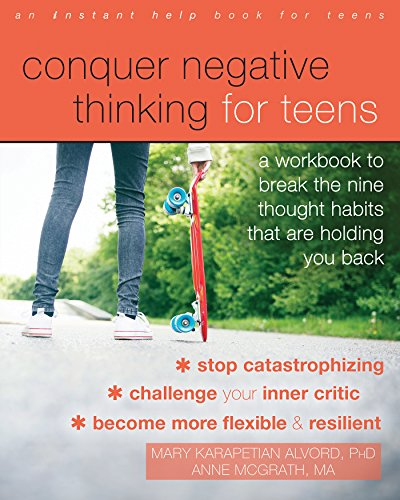 Conquer Negative Thinking for Teens: A Workbook to Break the Nine Thought Habits That Are Holding You Back (English Edition)