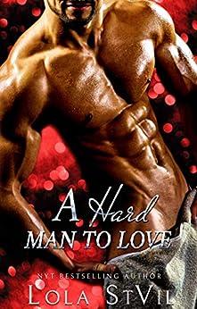 A Hard Man To Love (A Dark Alpha Romance) (Nice and Dirty Series Book 2) by [StVil, Lola]