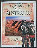 EXPLORATION INTO AUSTRALIA (Exploration into...)