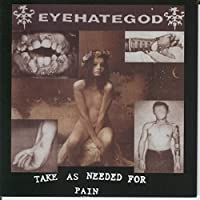 Take As Needed for Pain (Reissue) [Explicit]