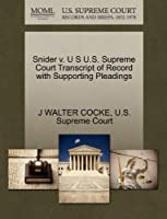 Snider V. U S U.S. Supreme Court Transcript of Record with Supporting Pleadings