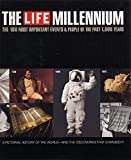 Life Millennium: The 100 Most Important Events and People of the Past, 1000 Year
