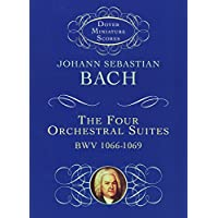 The Four Orchestral Suites (Dover Miniature Music Scores)