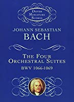 The Four Orchestral Suites (Dover Miniature Music Scores)