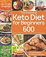 The Essential Keto Diet for Beginners: 600 Easy & Delicious Keto Diet Recipes | 1000-Day Meal Plan | Family-Favorite Meals You Can Make for under $9.9