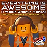 Everything Is Awesome [From The Lego® Movie 2: The Second Part - Original Motion Picture Soundtrack] (Tween Dream Remix)