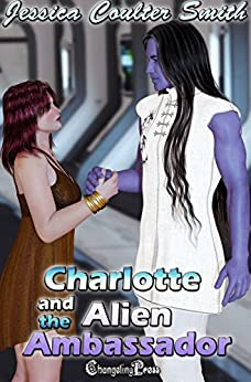 Charlotte and the Alien Ambassador (Intergalactic Brides 4) by [Smith, Jessica Coulter]