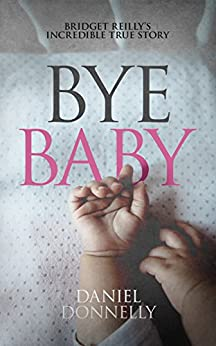 Bye Baby by [Donnelly, Daniel]