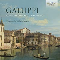 Galuppi: Complete concertos for strings by Ensemble StilModerno (2015-05-08)