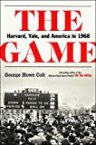 The Game: Harvard, Yale, and America in 1968 (English Edition)