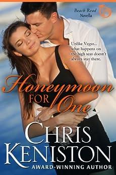 Honeymoon For One (Honeymoon Series Book 1) by [Keniston, Chris]