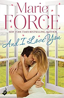 And I Love You: Green Mountain Book 4 by [Force, Marie]