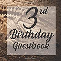 3rd Birthday Guestbook: Prehistoric Dinosaur Fossil Themed - Third Party Baby Anniversary Event Celebration Keepsake Book - Family Friend Sign in Write Name, Advice Wish Message Comment Prediction - W/ Gift Recorder Tracker Log & Picture Space