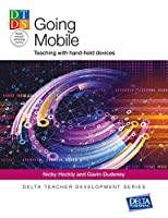 Going Mobile: Teaching with hand-held devices (DELTA Teacher Development Series)