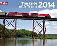 Trackside with Trains 2014 Calendar (Calendars)