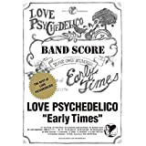 LOVE PSYCHEDELICO バンド・スコア/Early Times~The Best of LOVE PSYCHEDELICO